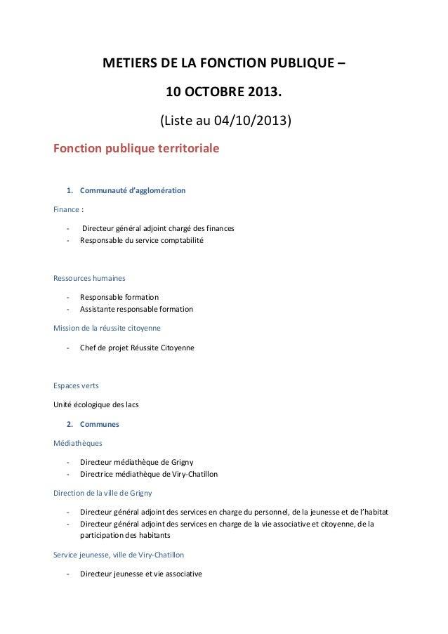 METIERS DE LA FONCTION PUBLIQUE – 10 OCTOBRE 2013. (Liste au 04/10/2013) Fonction publique territoriale 1. Communauté d'ag...
