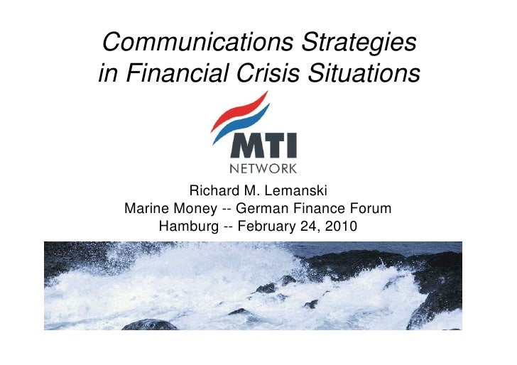 Communications Strategies in Financial Crisis Situations              Richard M. Lemanski   Marine Money -- German Finance...