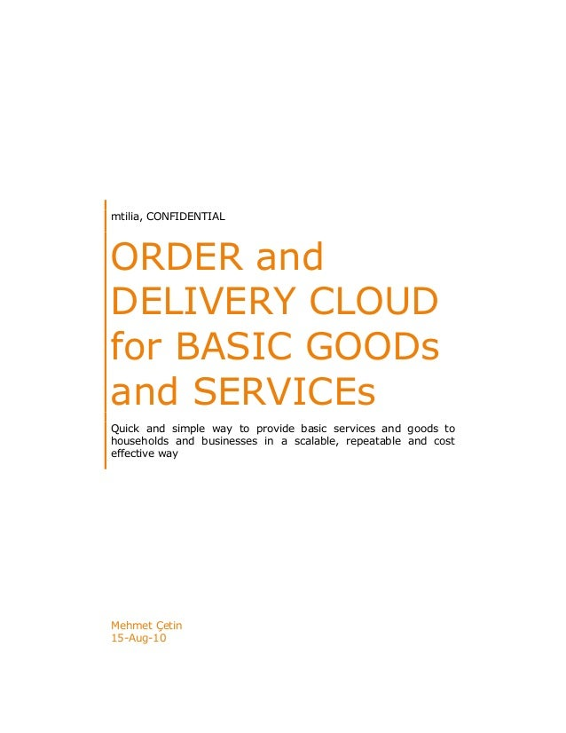 mtilia, CONFIDENTIAL ORDER and DELIVERY CLOUD for BASIC GOODs and SERVICEs Quick and simple way to provide basic services ...