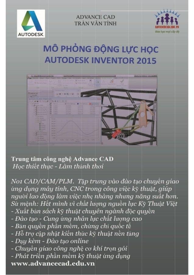 Trung tâm công nghệ Advance Cad 1 www.cachdung.com – www.tinhviet.edu.vn CHƯƠNG 1. TỔNG QUAN VỀ INVENTOR 2015 1.1 Những ...