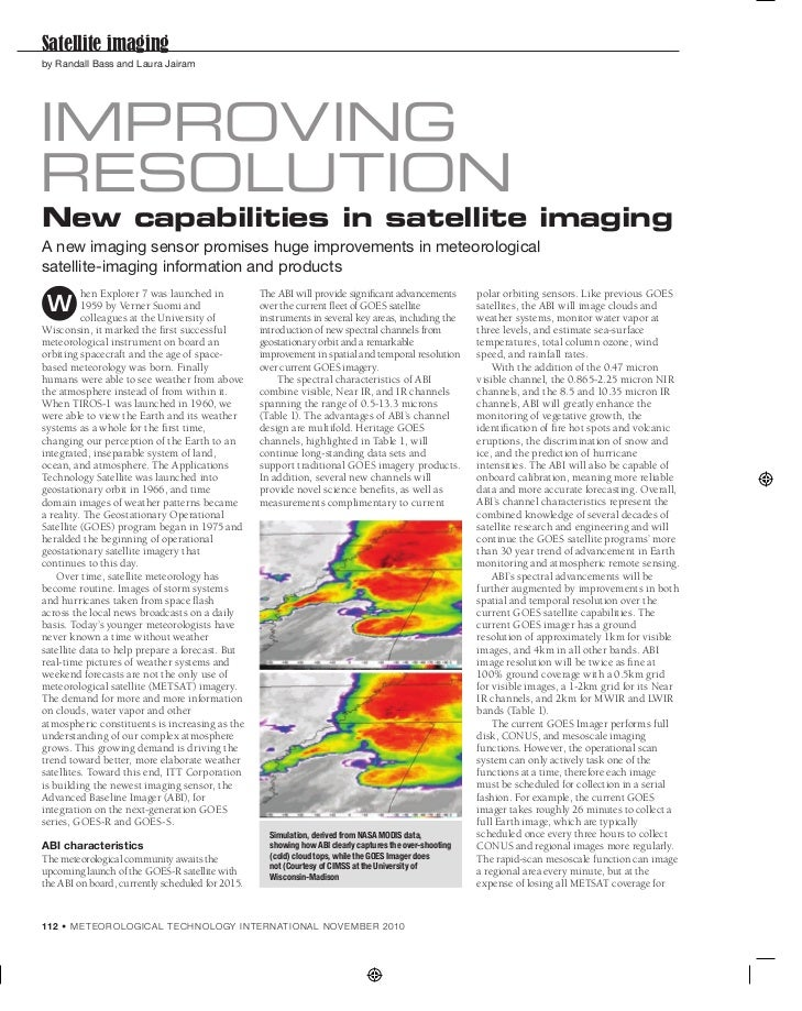 Satellite imagingby Randall Bass and Laura JairamImprovIngresolutIonNew capabilities in satellite imagingA new imaging sen...