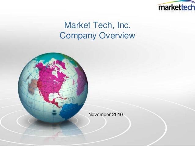 Market Tech, Inc. Company Overview November 2010