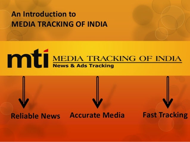 An Introduction to MEDIA TRACKING OF INDIA Reliable News Accurate Media Fast Tracking