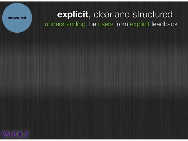 explicit, clear and structuredstructured understanding the users from explicit feedback