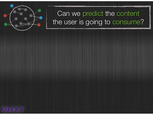 Can we predict the content the user is going to consume? un-structured
