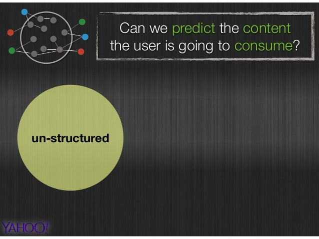 Can we predict the content the user is going to consume? un-structured implicit information  (navigational patterns)