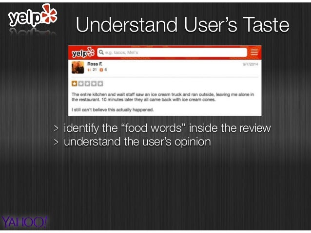 """identify the """"food words"""" inside the review understand the user's opinion Understand User's Taste"""