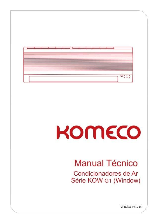 Manual Técnico Condicionadores de ArSérie KOW G1 (Window)               VERSÃO 19.02.08
