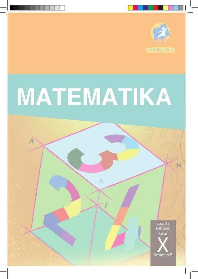 MATEMATIKA EDISI REVISI 2014 SMA/MA SMK/MAK Kelas XSemester 2