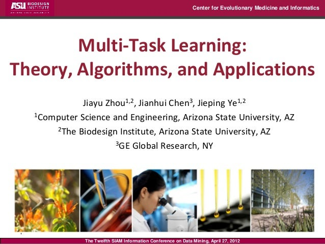 Center for Evolutionary Medicine and Informatics        Multi-Task Learning:Theory, Algorithms, and Applications          ...