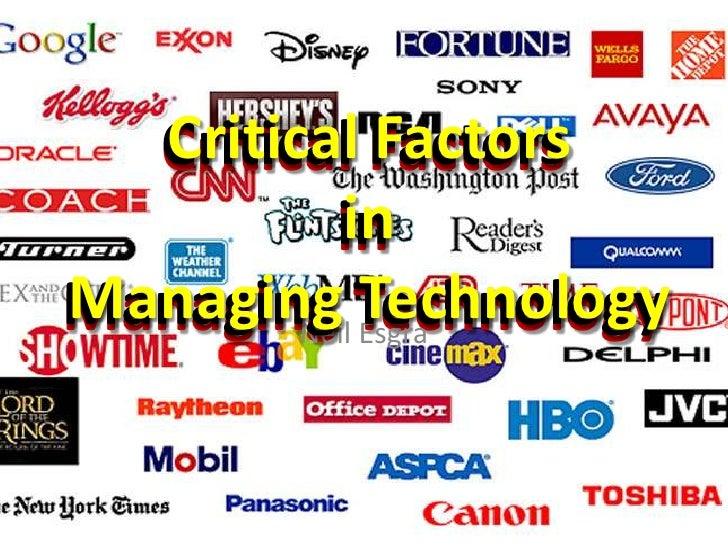 Critical FactorsinManaging Technology<br />Neil Esgra<br />Critical FactorsinManaging Technology<br />Critical FactorsinMa...