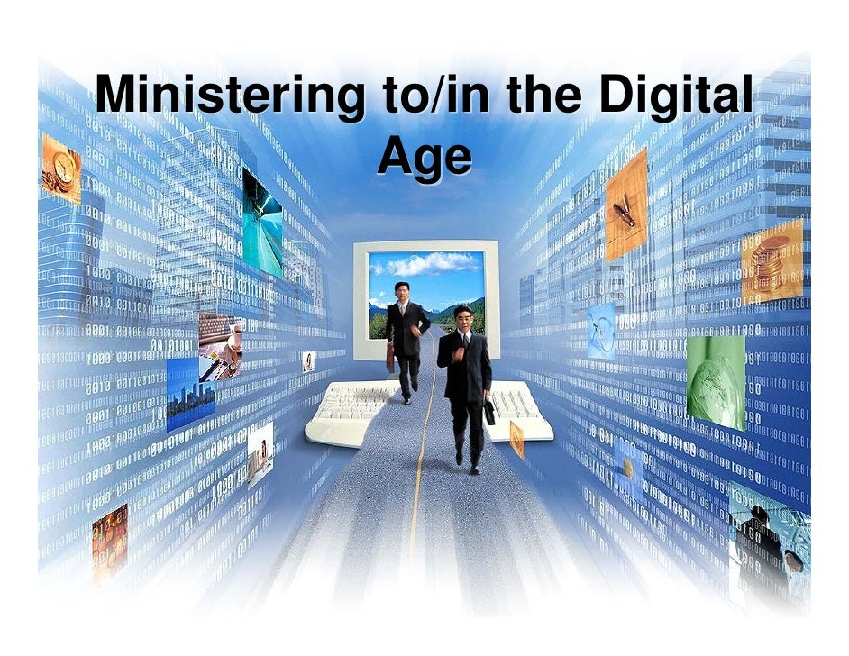 Ministering to/in the Digital             Age