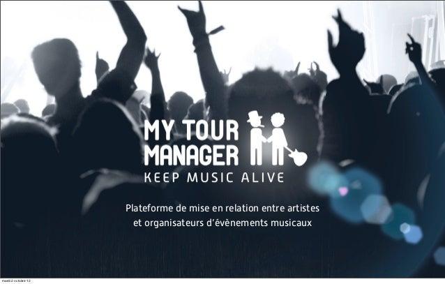 Plateforme de mise en relation entre artistes                       et organisateurs d'évènements musicauxmardi 2 octobre 12