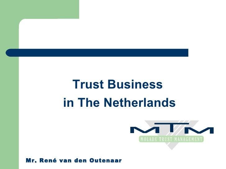 Trust Business  in The Netherlands Mr. René van den Outenaar