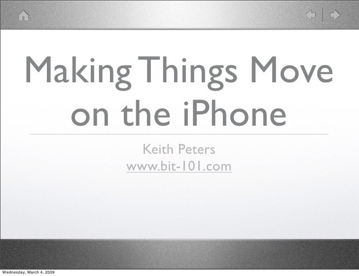 Making Things Move            on the iPhone                              Keith Peters                            www.bit-1...