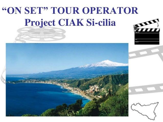 """""""ON SET"""" TOUR OPERATORProject CIAK Si-cilia"""