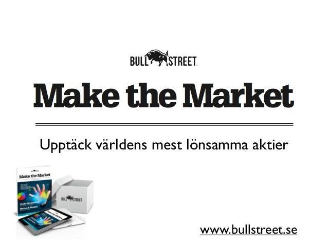 Upptäck världens mest lönsamma aktier                       www.bullstreet.se