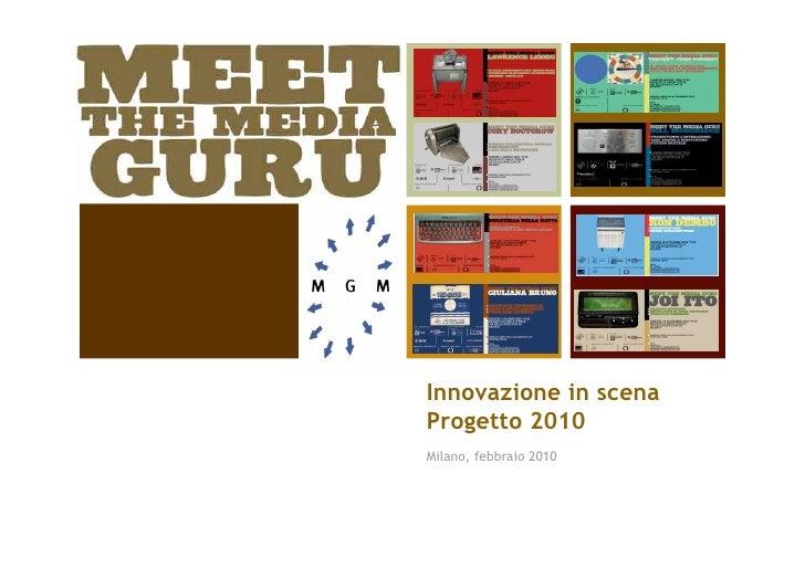Innovazione in scena Progetto 2010 Milano, febbraio 2010