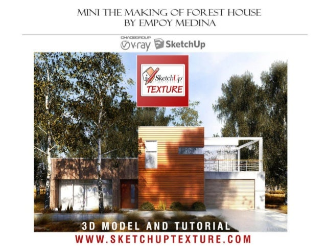 SKETCHUP TEXTURE.COM Mtm tutorial forest house by empoy medina