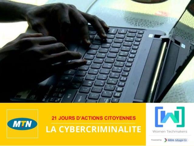 LA CYBERCRIMINALITE 21 JOURS D'ACTIONS CITOYENNES