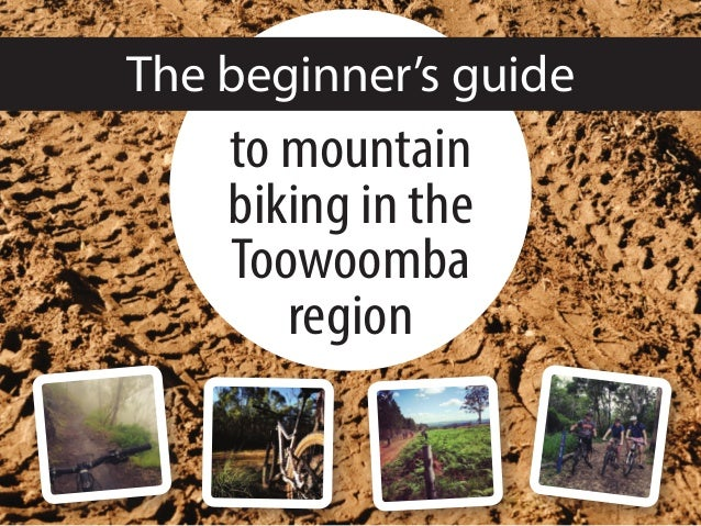 The beginner's guide to mountain biking in the Toowoomba region