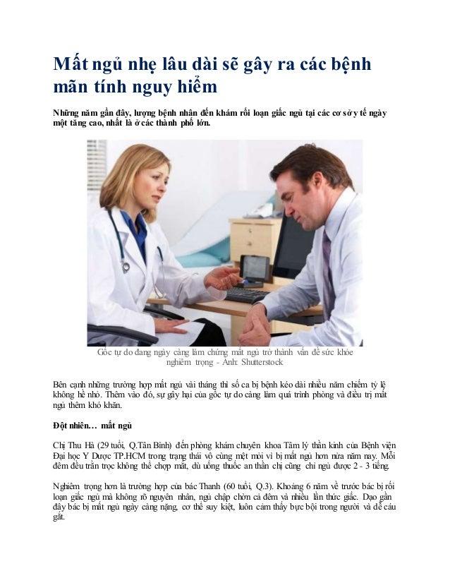 Mất ngủ nhẹ lâu dài sẽ gây ra các bệnh mãn tính nguy hiểm Những năm gần đây, lượng bệnh nhân đến khám rối loạn giấc ngủ tạ...