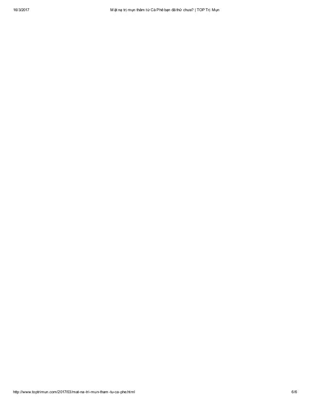 16/3/2017 MặtnạtrịmụnthâmtừCàPhêbạnđãthửchưa?|TOPTrịMụn http://www.toptrimun.com/2017/03/matnatrimuntha...