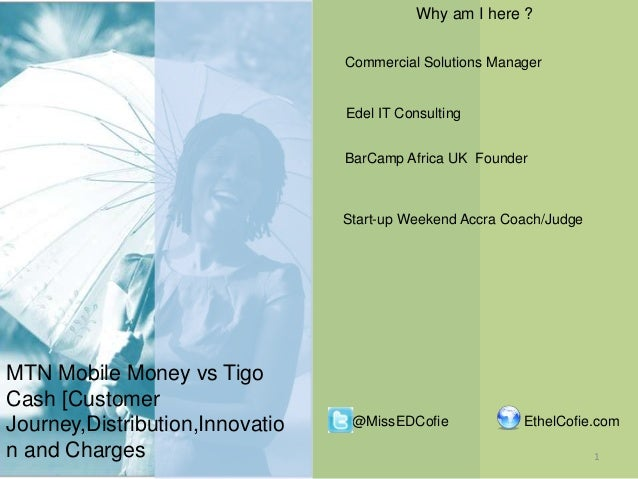 Why am I here ? Commercial Solutions Manager  Edel IT Consulting BarCamp Africa UK Founder  Start-up Weekend Accra Coach/J...