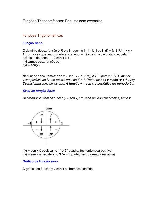 Funções Trigonométricas: Resumo com exemplos Funções Trigonométricas Função Seno O domínio dessa função é R e a imagem é I...