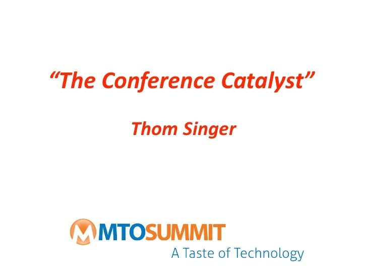 """""""TheConferenceCatalyst""""                   ThomSinger"""