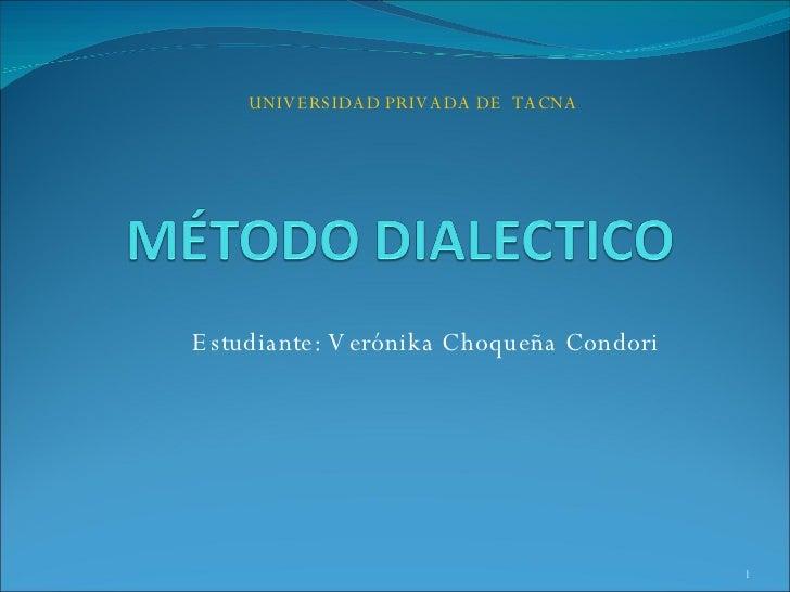 Estudiante: Verónika Choqueña Condori UNIVERSIDAD PRIVADA DE  TACNA