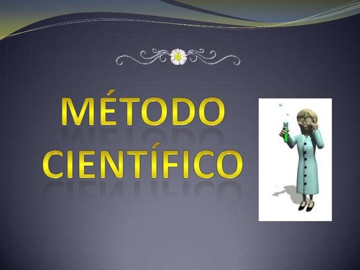 MÉTODO CIENTÍFICO<br />