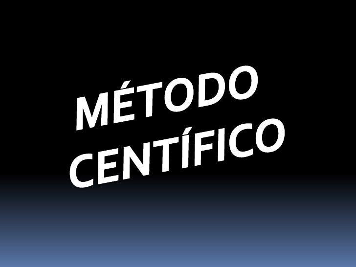 El método científico, concebido como una receta aplicada a cualquier problema, garantiza su solución, realmente no existe,...