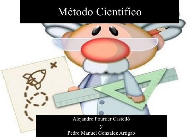 Método Científico Alejandro Pourtier Castelló y Pedro Manuel Gonzalez Artigao