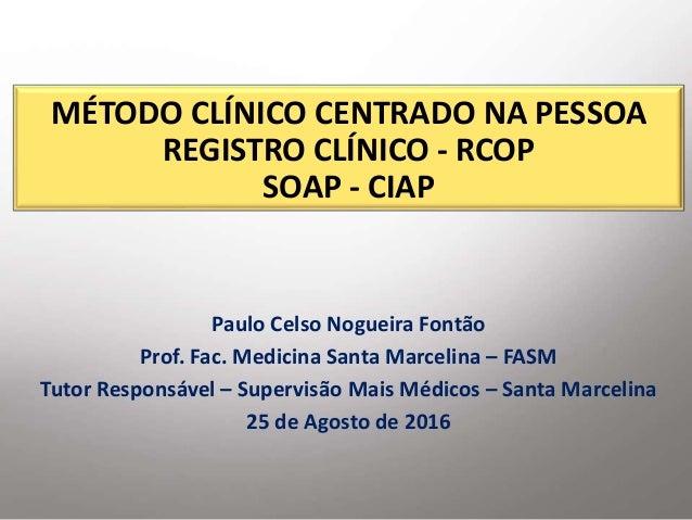 Método Clínico Centrado na Pessoa Registro Clínico – RCOP