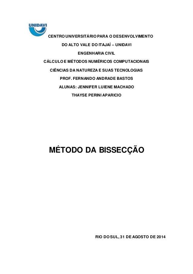 CENTRO UNIVERSITÁRIO PARA O DESENVOLVIMENTO  DO ALTO VALE DO ITAJAÍ – UNIDAVI  ENGENHARIA CIVIL  CÁLCULO E MÉTODOS NUMÉRIC...