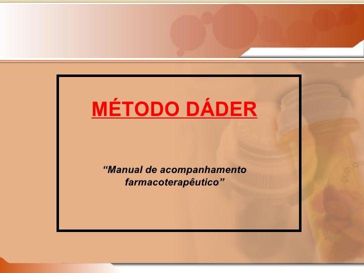 """MÉTODO DÁDER """" Manual de acompanhamento farmacoterapêutico"""""""