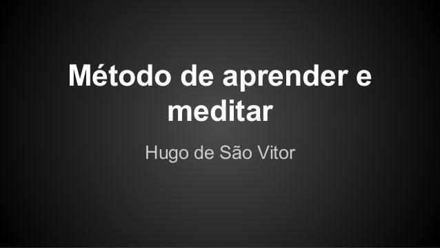 Método de aprender e meditar Hugo de São Vitor