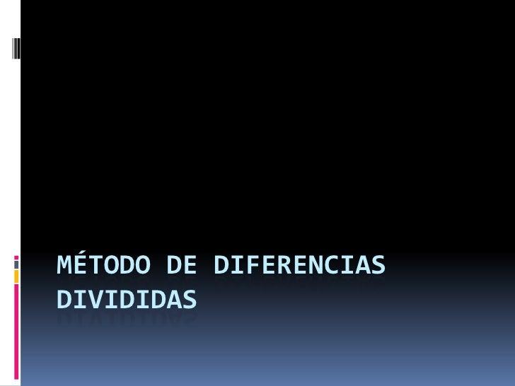 Método de Diferencias Divididas<br />