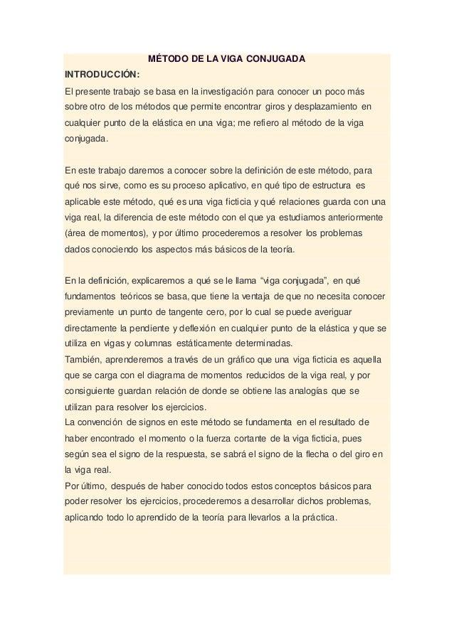 MÉTODO DE LA VIGA CONJUGADA INTRODUCCIÓN: El presente trabajo se basa en la investigación para conocer un poco más sobre o...