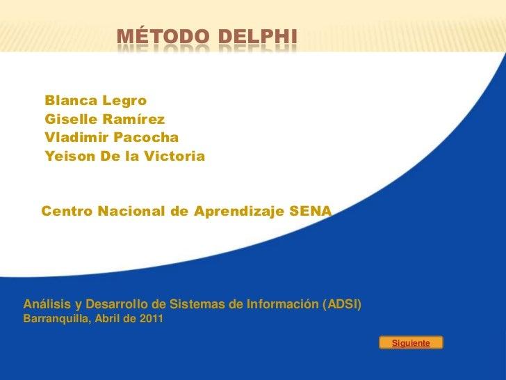 Método delphi<br />Blanca Legro<br />Giselle Ramírez<br />Vladimir Pacocha<br />Yeison De la Victoria<br />Centro Nacional...