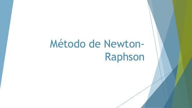 Método de Newton- Raphson
