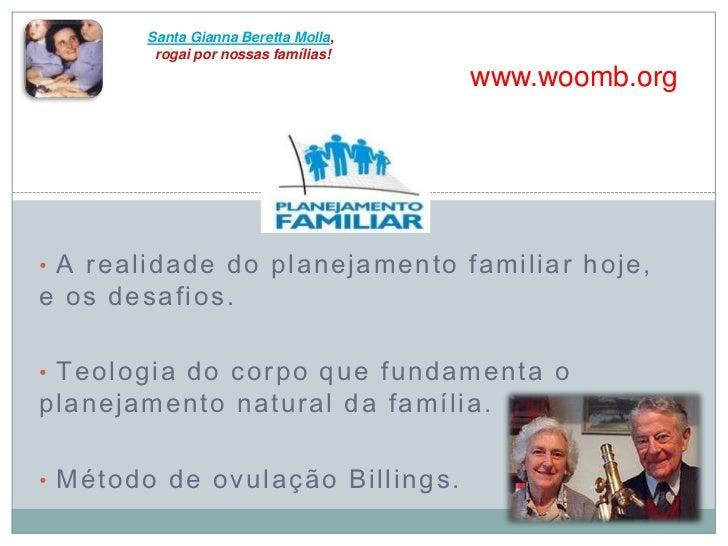 Santa GiannaBerettaMolla,<br /> rogai por nossas famílias!<br />www.woomb.org<br /><ul><li> A realidade do planejamento fa...
