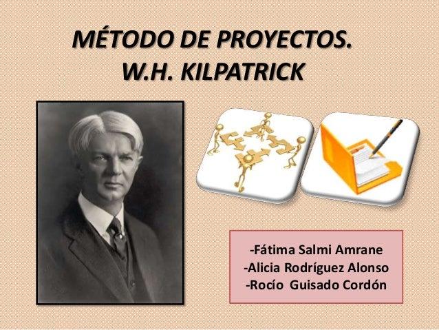 MÉTODO DE PROYECTOS.W.H. KILPATRICK-Fátima Salmi Amrane-Alicia Rodríguez Alonso-Rocío Guisado Cordón