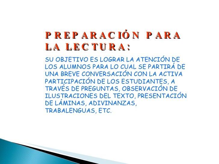 PREPARACIÓN PARA LA LECTURA: SU OBJETIVO ES LOGRAR LA ATENCIÓN DE LOS ALUMNOS PARA LO CUAL SE PARTIRÁ DE UNA BREVE CONVERS...
