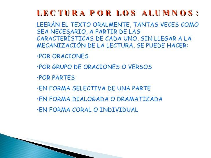 <ul><li>LECTURA POR LOS ALUMNOS: </li></ul><ul><li>LEERÁN EL TEXTO ORALMENTE, TANTAS VECES COMO SEA NECESARIO, A PARTIR DE...