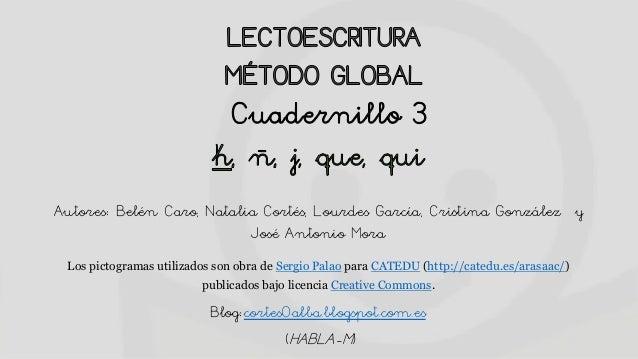 Autores: Belén Caro, Natalia Cortés, Lourdes García, Cristina González y José Antonio Mora Los pictogramas utilizados son ...