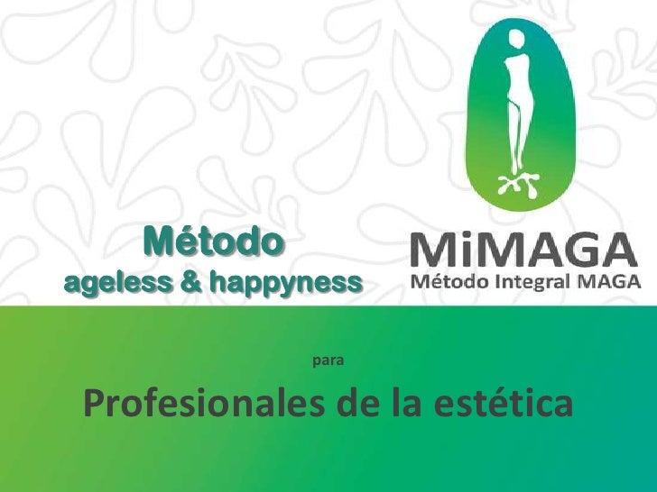 Métodoageless & happyness               para Profesionales de la estética