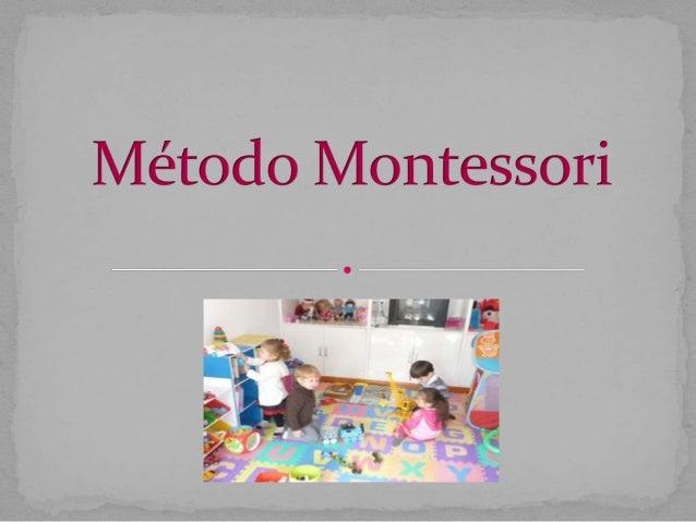  La principal exponente de esta modalidad Curricular es la doctora María Montessori quien nació en Chiaravalle, Italia, e...