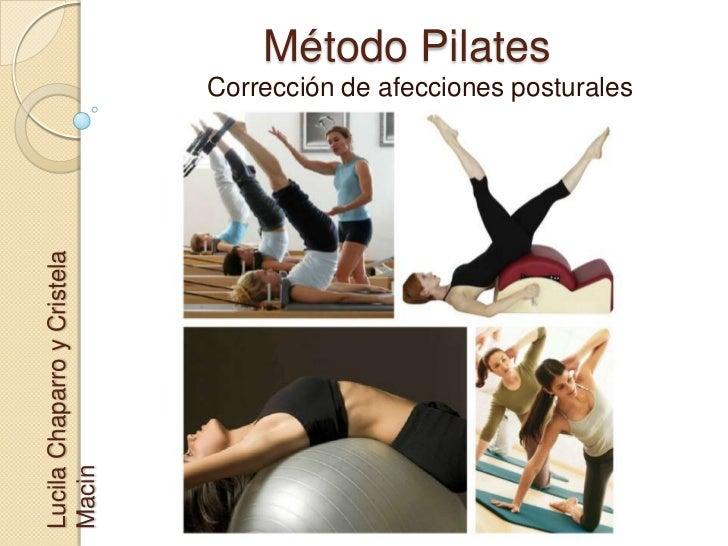 Método Pilates                             Corrección de afecciones posturalesLucila Chaparro y CristelaMacin